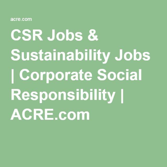 CSR Jobs & Sustainability Jobs | Corporate Social Responsibility | ACRE.com