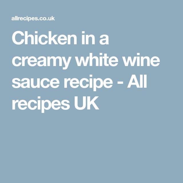 Chicken in a creamy white wine sauce recipe - All recipes UK