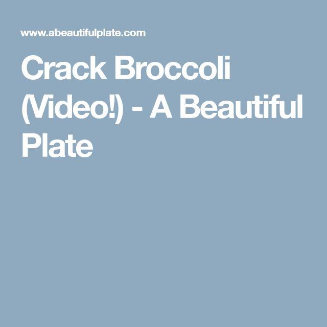 Crack Broccoli (Video!) - A Beautiful Plate
