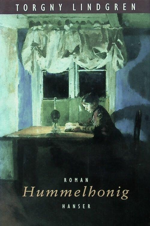 """Buchvorstellung - Buchempfehlung *Hummelhonig* von _Torgny Lindgren_   Cover Bildrechte – Copyright © by """"Carl Hanser Verlag"""""""