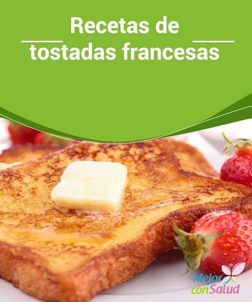 Recetas de tostadas francesas  ¿Quieres sorprender a tu pareja con un delicioso desayuno? ¿Estás aburrido de comer siempre lo mismo por las mañanas? ¿Organizarás una merienda especial? Entonces, no dejes de leer la siguiente receta de tostadas francesas