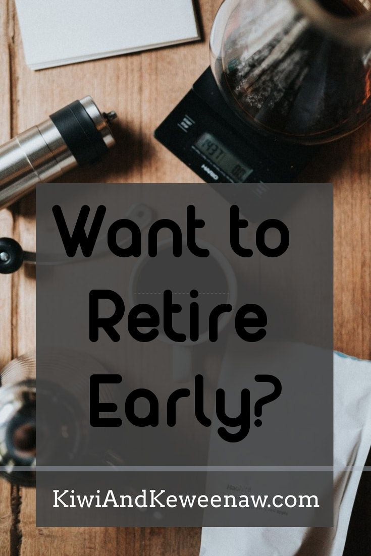 Why do you want to retire early? What are your excuses to not reach your goals? Here's one family's story on how they are saving to retire early, earn income, and the emotional stages of saving for early retirement. Kiwi and Keweenaw