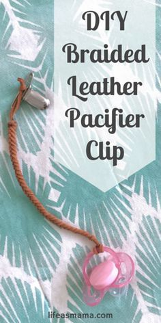 Feel like making your own unique pacifier clips, instead of spending a truckload on one from the store? No problem! This adorable leather paci clip is so easy!