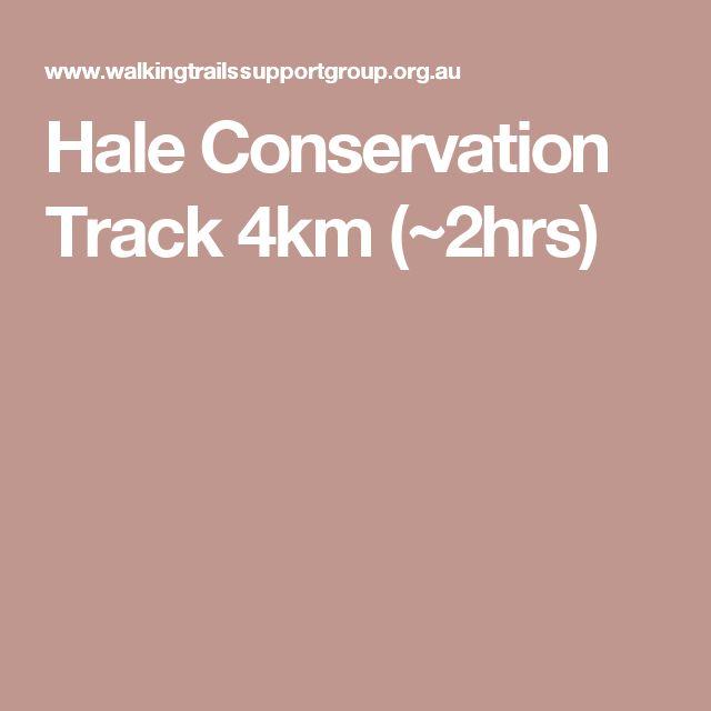 Hale Conservation Track 4km (~2hrs)