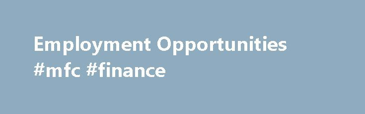 Employment Opportunities #mfc #finance http://cash.remmont.com/employment-opportunities-mfc-finance/  #premium finance # Employment Opportunities Collections Representative DESCRIPTION QUALIFICATIONS: Collections Representative. Your efforts will be focused on collecting unearned premiums from insurance carriers and intermediaries. Some contact with debtors is required. This is a full-time position, though responsibilities will include... Read more