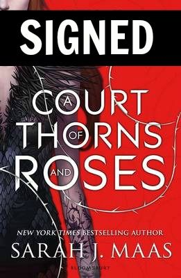 A Court of Thorns and Roses - Sarah J. Maas  Yes that's right we have signed copies of this incredible book!