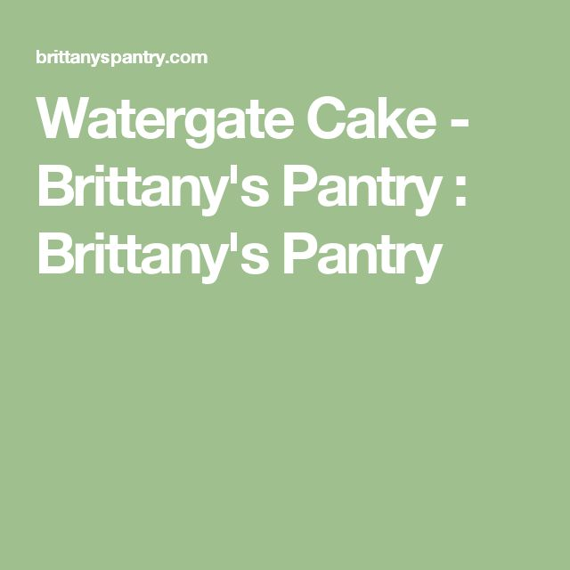 Watergate Cake - Brittany's Pantry : Brittany's Pantry