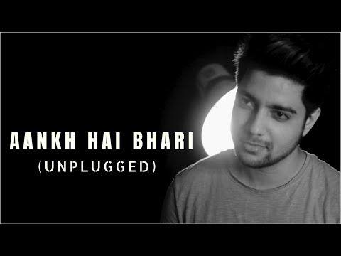 Aankh Hai Bhari Bhari - Unplugged Cover | Kumar Sanu | Siddharth Slathia - YouTube