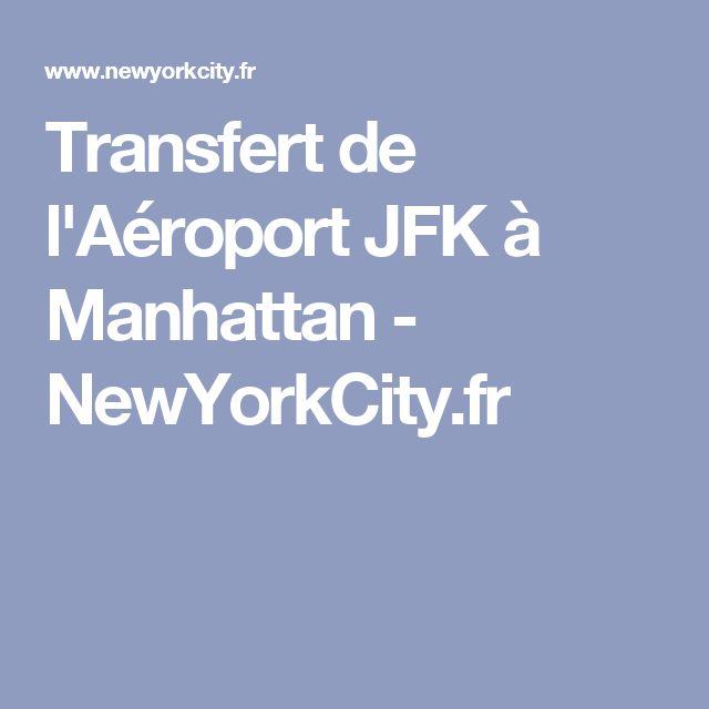 Transfert de l'Aéroport JFK à Manhattan - NewYorkCity.fr