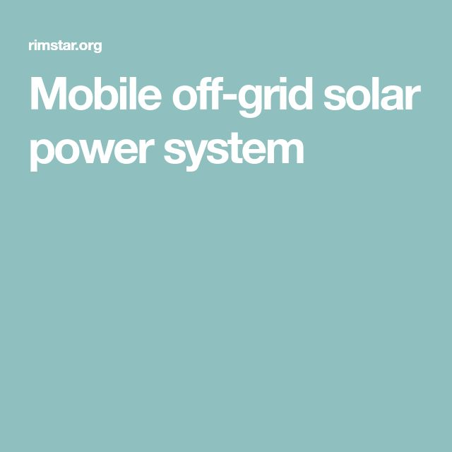 Mobile off-grid solar power system
