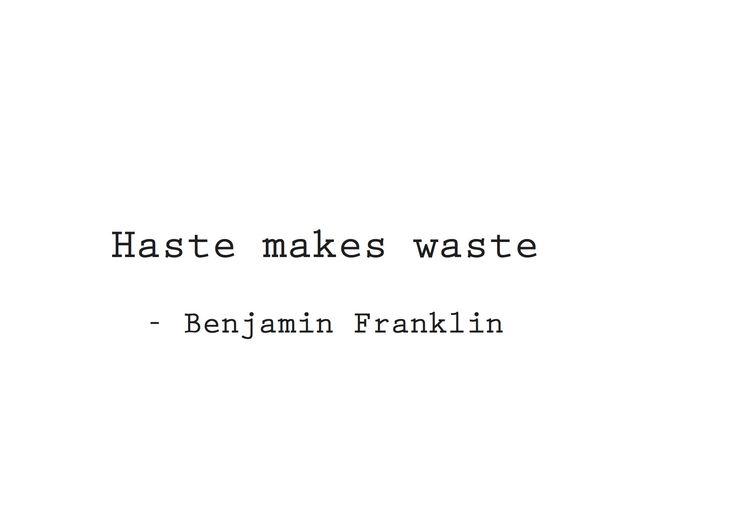 Haste makes waste - Benjamin Franklink #slowfashion