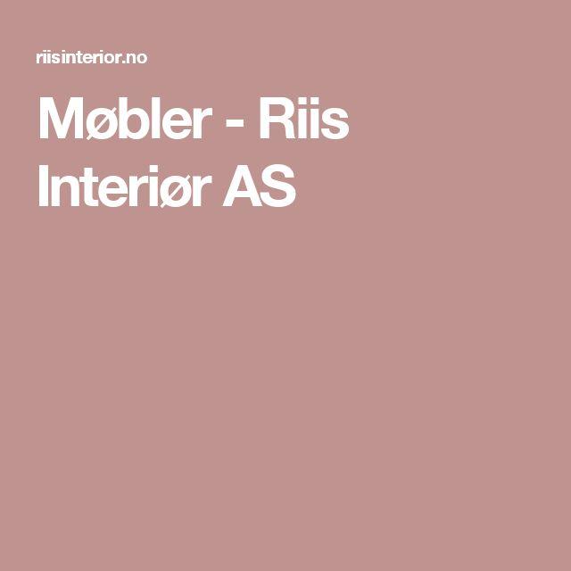 Møbler - Riis Interiør AS