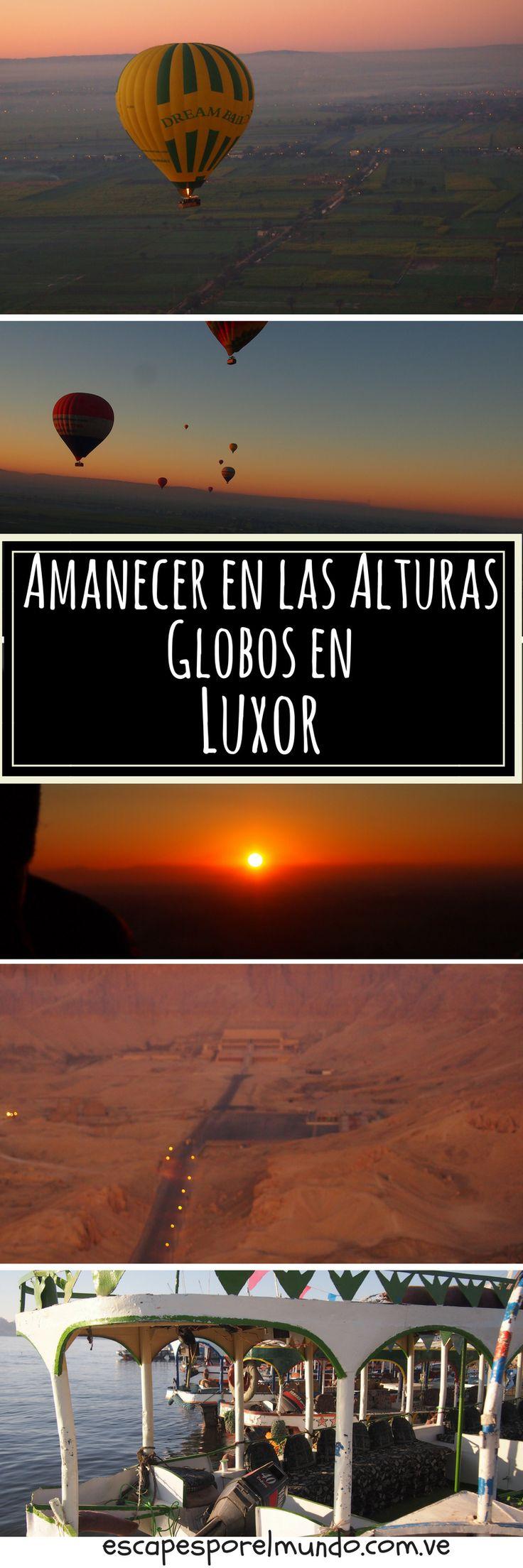 Luxor desde la Alturas, un viaje en globo, para disfrutar de un amanecer de altura |Travel Inspiration |Travel Destination | Luxor | Egypt |