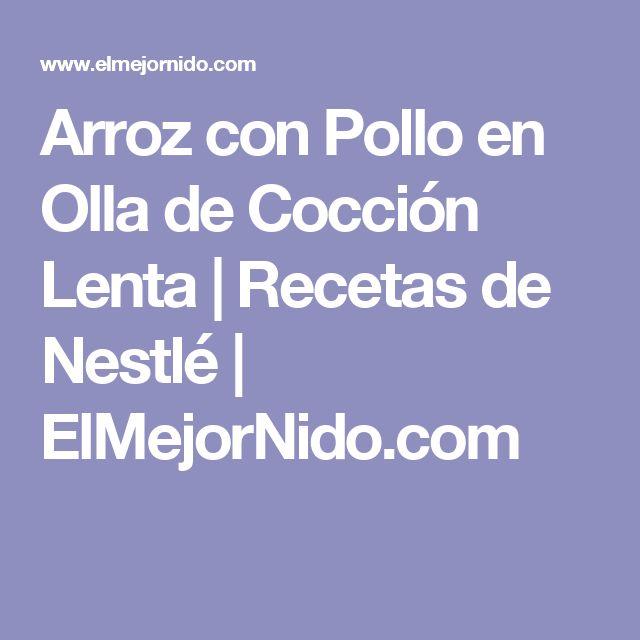 Arroz con Pollo en Olla de Cocción Lenta   Recetas de Nestlé   ElMejorNido.com