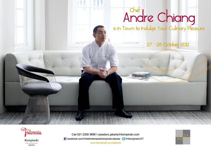 Guest Chef Andre Chiang will present you his French culinary creation in 8-course menu on 27 & 28 October 2012 at Casa D'Oro. Reservation: 021 23583896 | casadoro.jakarta@kempinski.com