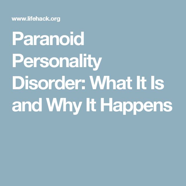 Paranoid Personality Disorder: What It Is and Why It Happens