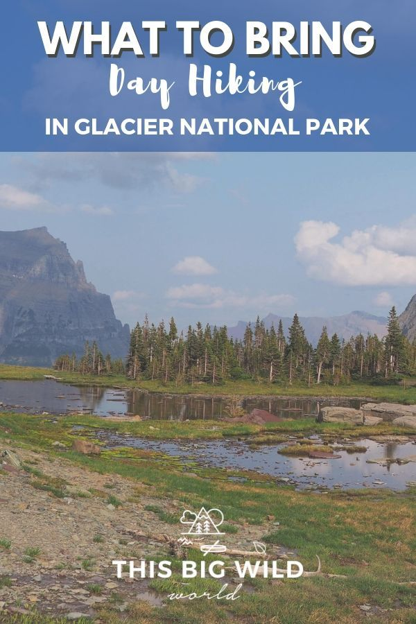 A Prepared Girl's Guide to Day Hiking in Glacier National Park: What to bring, safety tips and more!