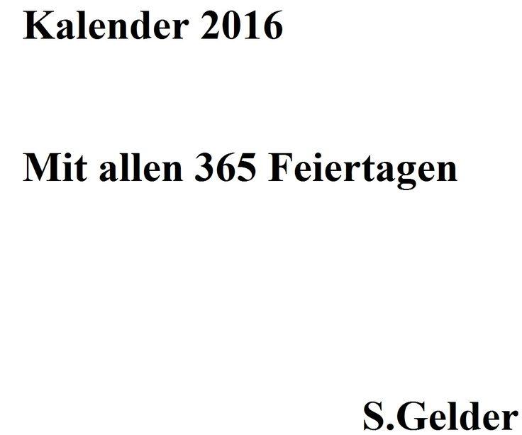 2016 Kalender - mit allen 365 Feiertagen (Gratis)- Gratis downloaden. 2016 Kalender - mit allen 365 Feiertagen (Gratis)- Gratis downloaden.  Praesentiert von - die Werbeplattform plus Umsat...