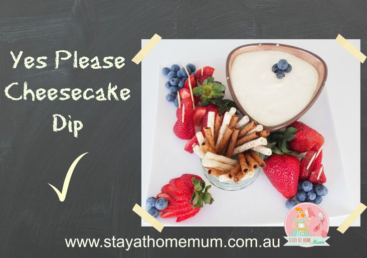 Yes Please Cheesecake Dip | Stay at Home Mum