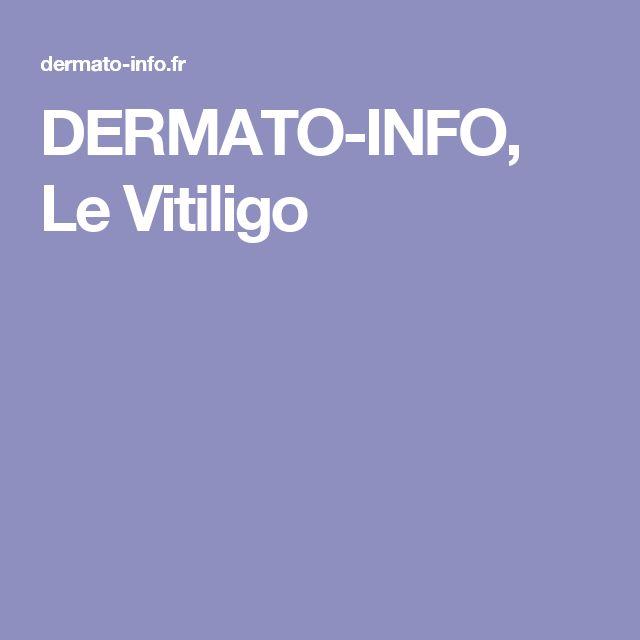 DERMATO-INFO, Le Vitiligo