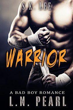 Warrior Bad Boy MMA Fighter Romance (Crush my Heart Book 2)