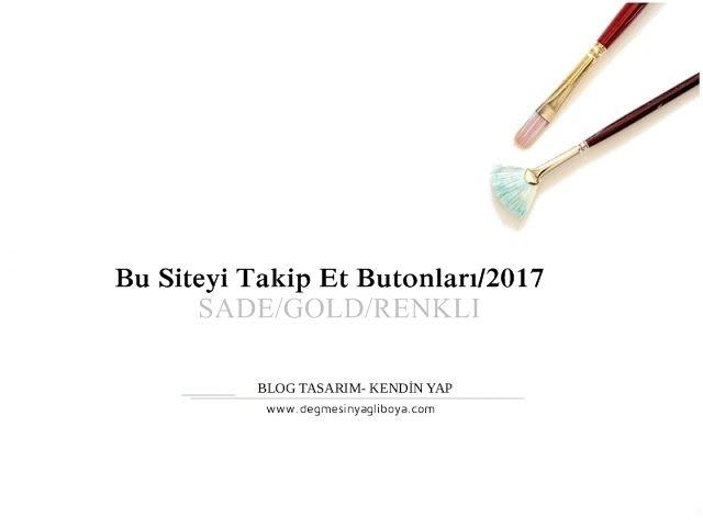 Değmesin yağlı boya-Bir Hayat Blogu: Bu Siteyi Takip Et Butonları - 2017 - Sade/Siyah/Ö...