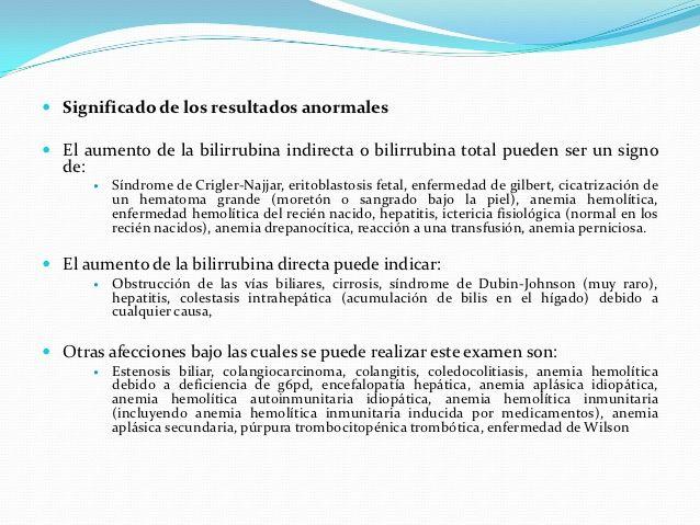  Significado de los resultados anormales El aumento de la bilirrubina indirecta o bilirrubina total pueden ser un signo ...