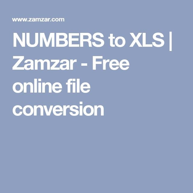 NUMBERS to XLS | Zamzar - Free online file conversion