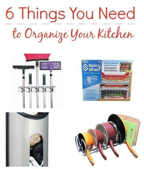 6 Things You Need To Organize Your Kitchen | Organizing