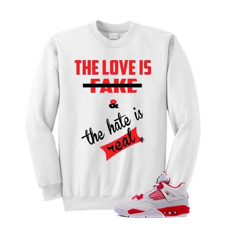 Hate Is Real Jordan 4 Alternate 89 White Sweatshirt