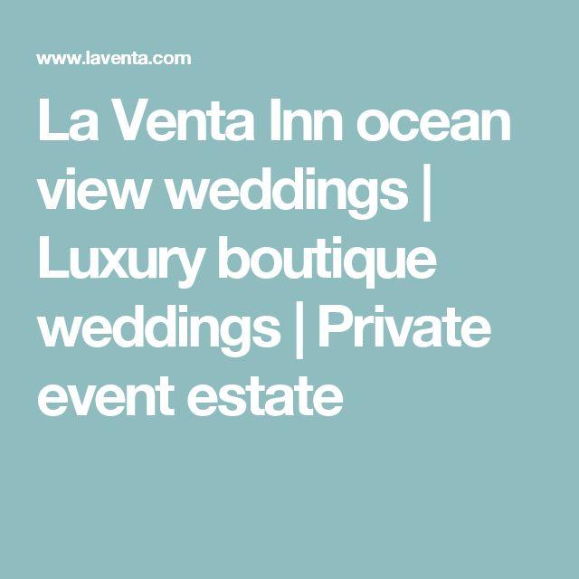 La Venta Inn ocean view weddings | Luxury boutique weddings | Private event estate