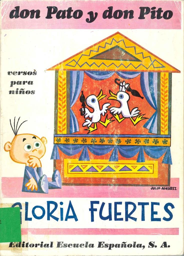 """Don Pato y don Pito: versos para niños de Gloria Fuertes; ilustraciones de Julio Álvarez. Publicado por Escuela Española, 1980.  """"37 poemas de nuestra querida Gloria"""""""