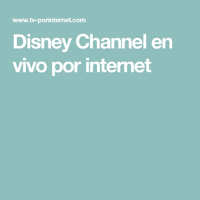 Disney Channel en vivo por internet