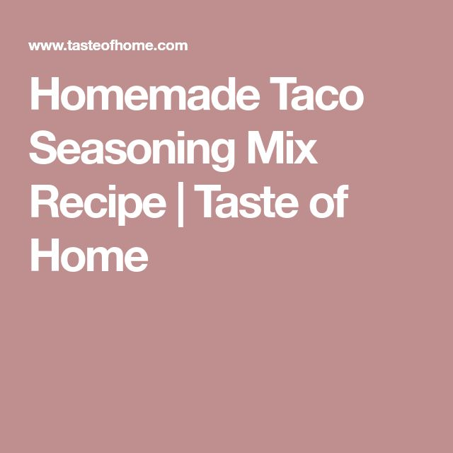 Homemade Taco Seasoning Mix Recipe   Taste of Home