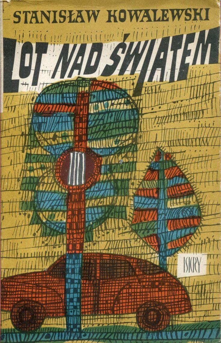 """""""Lot nad światem"""" Stanisław Kowalewski Cover by Marian Stachurski Published by Wydawnictwo Iskry 1964"""
