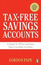 Tax-Free Saving Accounts: A Book Review. What are tax-free savings accounts (TFSA)? and what is the best way to use them to your advantage?