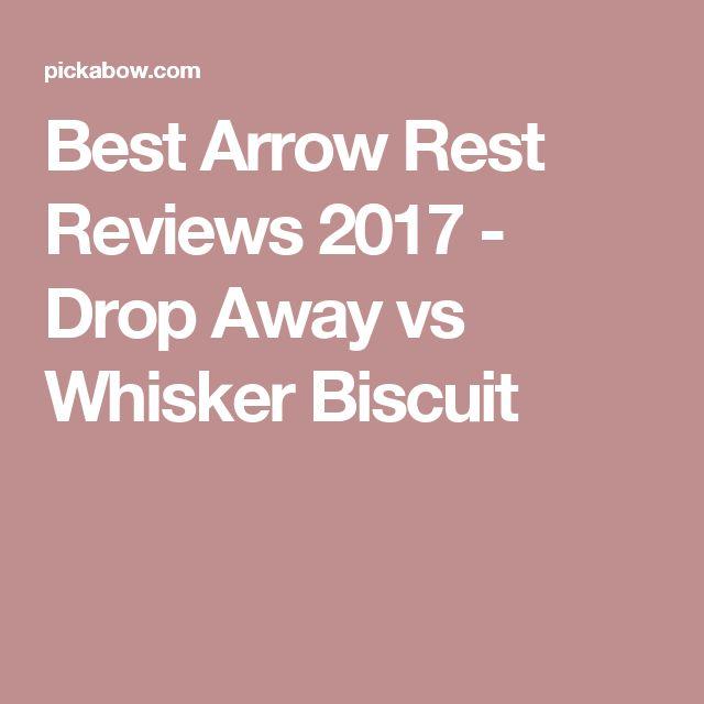 Best Arrow Rest Reviews 2017 - Drop Away vs Whisker Biscuit