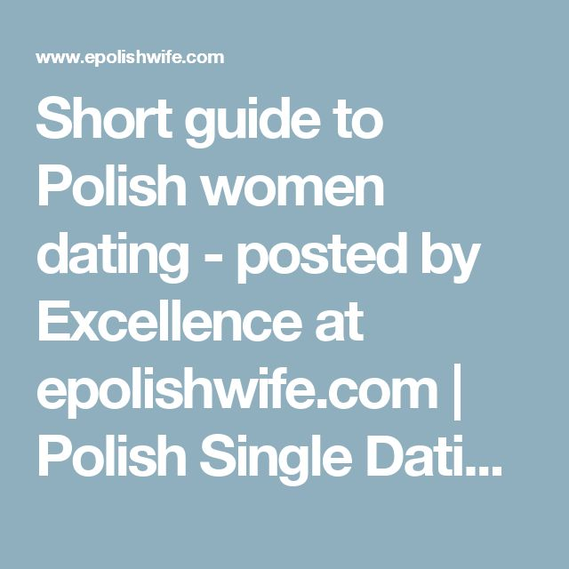Short guide to Polish women dating - posted by Excellence at epolishwife.com | Polish Single Dating Site, Best Dating Website for singles