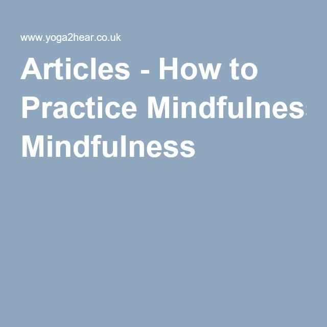 Articles - How to Practice Mindfulness