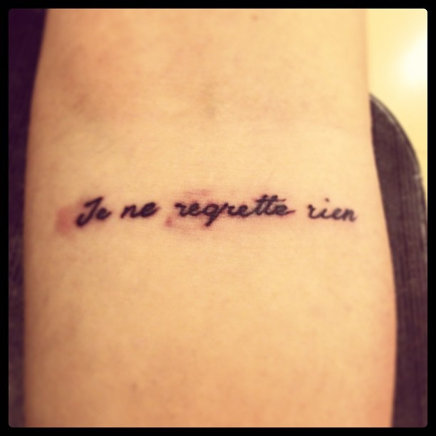 "French Tattoo Je Ne Regrette Rien No Regrets: My Sister Tattoo...french Word Means ""i Regret Nothing"