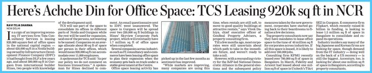 Title:- Here's Achche Din for Office Space: TCS Leasing 920K Sq ft in NCR.  Publisher: - The Economic Times Date: - 13 August 2014. http://www.shalooagencies.com/