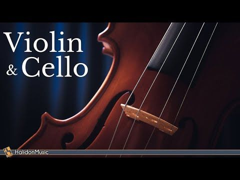 Classical Music Violin Cello Youtube Classical Music Violin Music