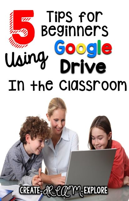 5 Tips for Using Google Drive in the Classroom