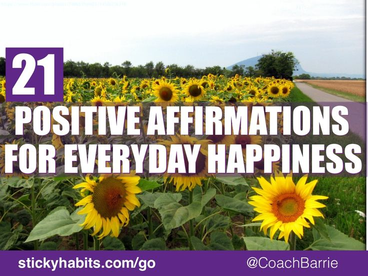 21 Positive Affirmations for Everyday Happiness by Barrie Davenport via slideshare