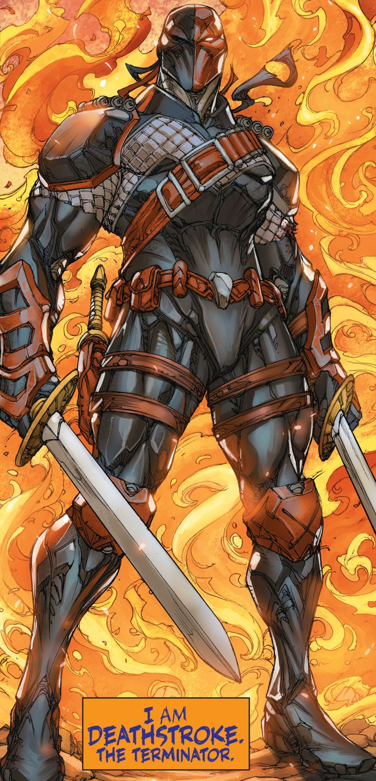 """I am Deathstroke. The Terminator."" (Deathstroke #20)"