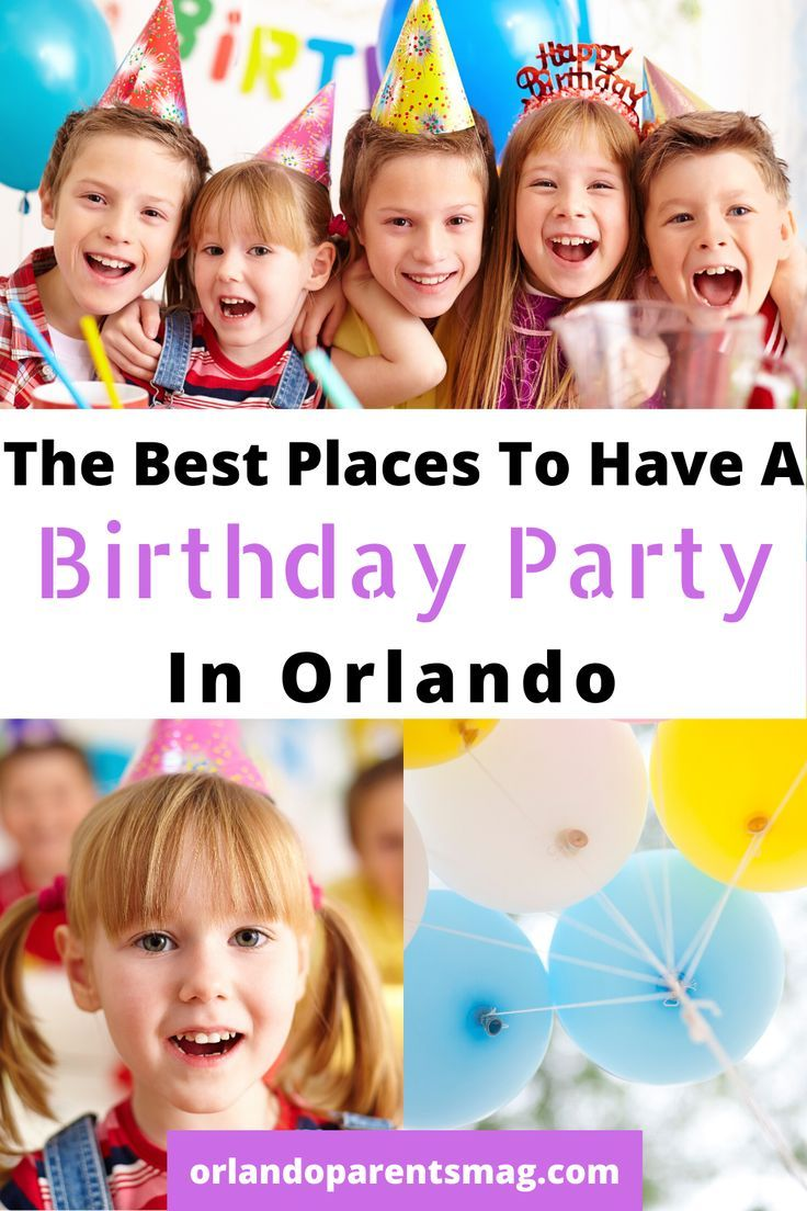 Birthday Party Places In Orlando Orlando Parents Family Fun Magazine In 2020 Birthday Party Places Birthday Party Locations Birthday Party At Home