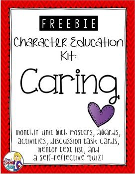 Freebie: Month long Caring unit taken from my Entire Year: Character Education Kit. I love using these materials because it allows you to directly teach important character traits in a motivating format. There are 10 other units in the Character Education Kit, including Respect, Responsibility, Citizenship, Courage, Fairness, Giving, Gratitude, Perseverance, Self-Discipline, and Trustworthiness. Includes posters, awards, 32 discussion task cards, a self-reflective quiz, activities and more!