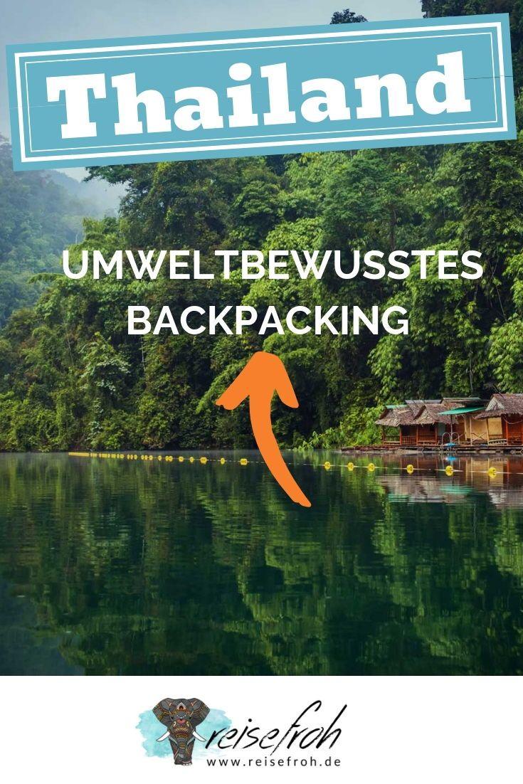 Thailand Nachhaltig Reisen 6 Tipps Fur Umweltbewusste Backpacker In 2020 Thailand Rundreise Thailand Reise Tipps Und Thailand Reisen