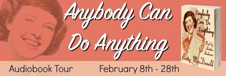 """Audiobook Spotlight : Anybody Can Do Anything - Betty Macdonald   Author: Betty MacDonald  Narrator: Heather Henderson  Length: 8 hours 30 minutes  Publisher: Post Hypnotic Press2016  Genre: Humor Memoir  """"The best thing about the Depression was the way it reunited our family and gave my sister Mary a real opportunity to prove that anybody can do anything especially Betty.""""After surviving both the failed chicken farm - and marriage - immortalized in The Egg and I Betty MacDonald returns to…"""