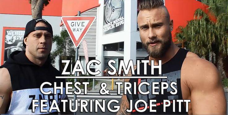 Zac Smith - Chest and Triceps ft. Joe Pitt
